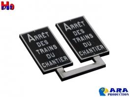 2 plaques Arrêt des Trains du Chantier Ara